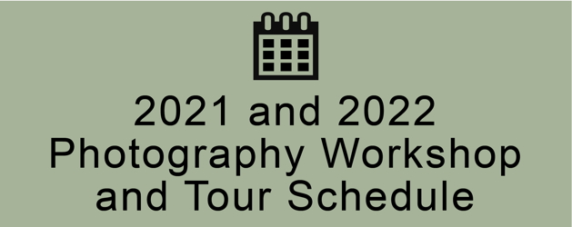 2020-21 Photography Workshop and Tours Schedule